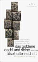 felix mitterer, christian ide hintze, lukas morscher (hg.): das goldene dachl und seine rätselhafte inschrift. eine poetische annäherung